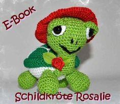 Amigurumi - E-Book - Häkelanleitung - Schildkröte Rosalie - Turtle