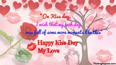 """""""On Kiss day, I wish that my each day was full of some more moments like this. Kiss Day Quotes, Love Quotes, Happy Kiss Day, Each Day, Romantic Quotes, Famous Quotes, Wish, In This Moment, Sayings"""