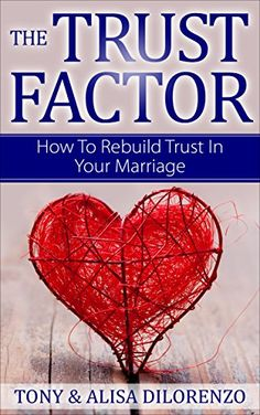 The Trust Factor: How To Rebuild Trust In Your Marriage by Tony DiLorenzo http://www.amazon.com/dp/B017KOBBMO/ref=cm_sw_r_pi_dp_plypwb101PJHE
