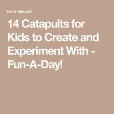 14 Catapults for Kids to Create and Experiment With - Fun-A-Day!