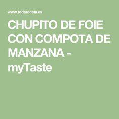 CHUPITO DE FOIE CON COMPOTA DE MANZANA - myTaste