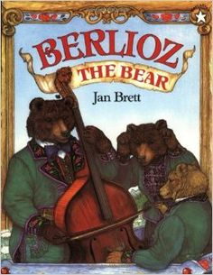 "Berlioz the Bear ~ Jan Brett  This is great to read and then listen to ""Flight of the Bumblebee"" by Rimsky-Korsakov."