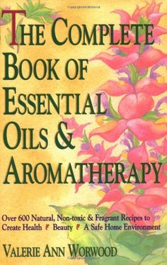 A super book on essential oils and aromatherapy.