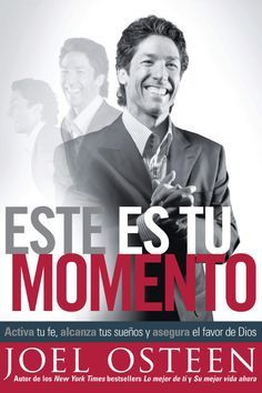 Este Es Tu Momento/ This is your time (SPANISH): Activa Tu Fe, Alcanza Tus Suenos Y Asegura El Favor De Dios/ Activate your faith, achieve your dreams and secure the favor of God Joel Osteen, Pastor Joel, Gods Favor, Positive Phrases, Message Of Hope, Best Teacher, Great Books, Nonfiction, Dreaming Of You