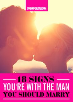 18 SIGNS YOU SHOULD MARRY HIM: These are the *big* signs that you've found a keeper. Look for things like the fact that he doesn't try to change you and he brags about you and your accomplishments! Click through for the full list and and super helpful relationship advice!