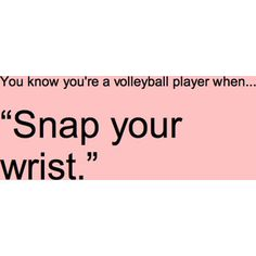 Dude, you just have to snap your wrist and all your problems will work themselves out! Every volleyball player understands. ONLY VOLLEYBALL PLAYERS do Volleyball Jokes, Volleyball Problems, Volleyball Drills, Volleyball Pictures, Volleyball Players, Volleyball Hair, Coaching Volleyball, Volleyball Inspiration, Sports Memes