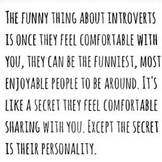 yep! If I am comfortable with you,I will open up big time! lol
