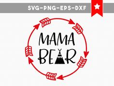 mama bear svg, mama bear shirt svg, momlife svg, gift for mom, cricut designs, svg files for cricut, svg files silhouette, arrow svg, family by PersonalEpiphany on Etsy