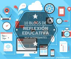 AYUDA PARA MAESTROS: 10 blogs de reflexión educativa muy interesantes