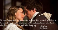 Technically, the love story between Marius and Cosette was started by just a glance in the musical. They actually knew each other for years and didn't like each other at first. But a good quote nevertheless.