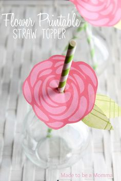 Flower Printable Straw Topper - Made To Be A Momma