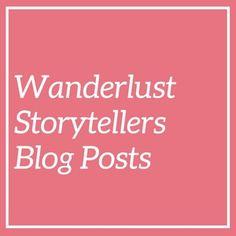 Wanderlust Storytellers Family Travel Blog Posts