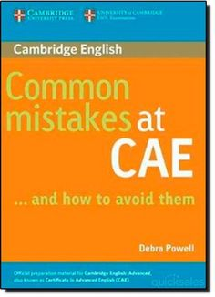 Common mistakes at CAE_ and how to avoid them / Debra Powell. Cambridge University Press, 2015