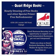 Get out to @quailridgebooks for @shopsmall #saturday! #smallbusinesssaturday #showsomelocallove #shoplocalraleigh #hourlydrawings #refreshments