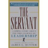 The Servant: A Simple Story About the True Essence of Leadership (Hardcover)By James C. Hunter