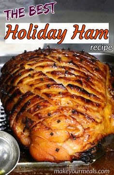 Glazed Holiday Ham Recipe - Our Favorite Easter and Christmas Ham - Holiday Glazed Ham – the absolute BEST ham recipe that we serve at every Christmas and Easter din - Best Holiday Ham Recipe, Best Ham Recipe, Honey Baked Ham Recipe, Christmas Ham Recipes, Christmas Recipes Dinner Main Courses, Thanksgiving Recipes, Dinner Recipes, Thanksgiving Turkey, Easter Recipes