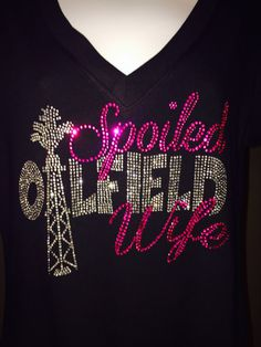 Hey, I found this really awesome Etsy listing at https://www.etsy.com/listing/195107744/spoiled-oilfield-wife-rhinestone-t-shirt