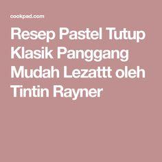 Resep Pastel Tutup Klasik Panggang Mudah Lezattt oleh Tintin Rayner