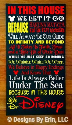 In This House We Do Disney... Wooden Wall Decor by DesignsByErin13 on Etsy https://www.etsy.com/listing/265699877/in-this-house-we-do-disney-wooden-wall