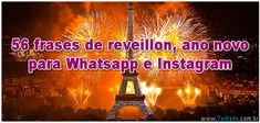 56 frases de reveillon, ano novo para Whatsapp e Instagram >> https://www.tediado.com.br/12/56-frases-de-reveillon-ano-novo-para-whatsapp-e-instagram/