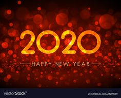 Orange bokeh 2020 happy new year greeting card vector image on VectorStock Happy New Year Images, Happy New Year Greetings, New Year Greeting Cards, New Year Wishes, Happy New Year 2020, Double Exposure Photography, Levitation Photography, Abstract Photography, Beach Photography