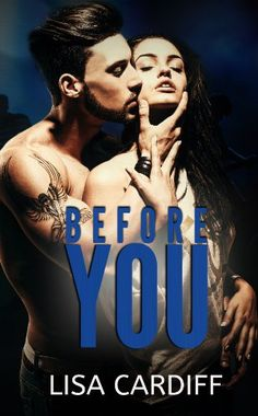 Before You by Lisa Cardiff https://www.amazon.com/dp/B00INIMKKO/ref=cm_sw_r_pi_dp_x_e90Qxb6V8S56A
