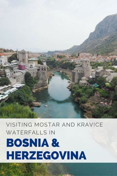 Travel to Mostar and Kravice Waterfalls in Bosnia and Herzegovina.