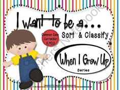 WHEN I GROW UP… SORT AND CLASSIFY SET 1  from RFTS Preschool on TeachersNotebook.com (34 pages)  - WHEN I GROW UP… SORT AND CLASSIFY SET 1  http://www.teachersnotebook.com/product/RFTS-Preschool/when-i-grow-up-sort-and-classify-set-1 34 Pages This series is designed to introduce children to the concept of classifying and sorting objects into theme groups.  When I Grow Up - Set 1 is created around the following characters and their everyday tool
