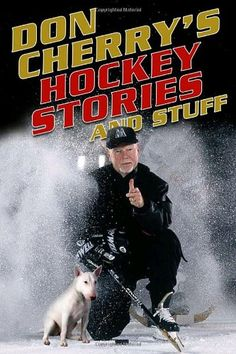 """Read """"Don Cherry's Hockey Stories and Stuff"""" by Don Cherry available from Rakuten Kobo. National Bestseller Don Cherry has been named a National Hockey League Coach of the Year with a winning percentage of. Willie Robertson, American Hockey League, Ornette Coleman, Don Cherry, Coach Of The Year, I Am Canadian, Tough Guy, National Hockey League, Bruce Springsteen"""