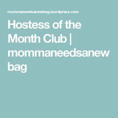 Hostess of the Month Club | mommaneedsanewbag