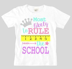 First Day of School Most Likely to Rule the School Shirt Free Cut File by My Paper Craze