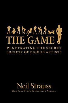 The Game: Penetrating the Secret Society of Pickup Artist... http://amzn.to/2mn8aTg