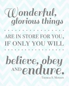Believe, Obey and Endure.