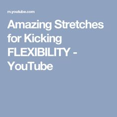 Amazing Stretches for Kicking FLEXIBILITY - YouTube