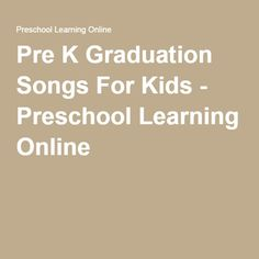 Pre K Graduation Songs For Kids - Preschool Learning Online