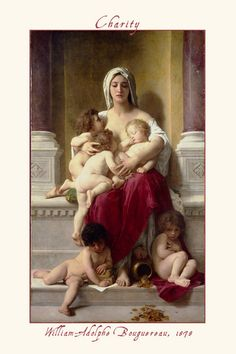"""Charity"" painted in 1878 by William Bouguereau. The painting depicts a beautiful woman caring and protecting five young children giving them her nurturing, sustenance, and knowledge. The nurturing is represented by her bared breasts indicating her intent to allow the children to nurse from her, and illustrating her willingness to give of herself for their well being."