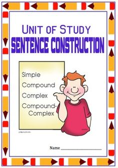 Sentence Construction: Compound Complex and Many More -CC