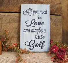 All You Need is Love and Maybe a Little Golf by ExpressionsNmore
