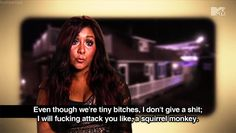 LOL and this is why I watched two season of Jersey Shore. . .
