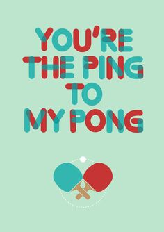 """best-of-society6: """" Love is like ping pong """""""