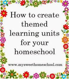 My Sweet Homeschool: How to create themed learning units for your homeschool