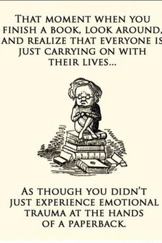 How I felt after each book the first time I read them…