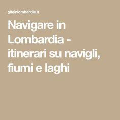 Navigare in Lombardia - itinerari su navigli, fiumi e laghi