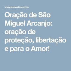 Oração de São Miguel Arcanjo: oração de proteção, libertação e para o Amor!
