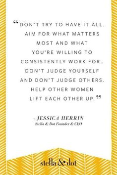 Lift each other up! ~ Jessica Herrin #StellaDot CEO