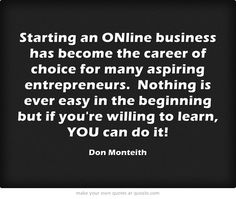 Starting an ONline business has become the career of choice for thousands of eager folks seeking a new career choice and in their own home based business.