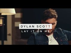 dylan scott lay it on me free mp3 download