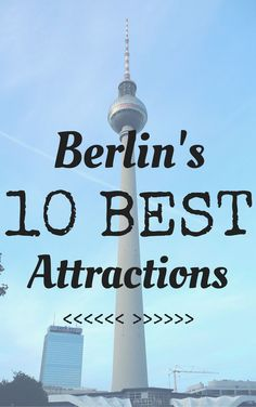 Berlin's 10 Best Attractions – Where in the World is Storygirl?: