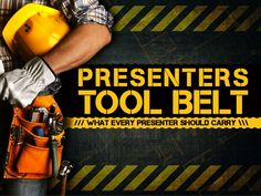 Presenters Tool Belt - What Every Presenter Should Carry - by @Jairus Kiyonaga by EMPOWERED PRESENTATIONS! | Design | Workshops | Training via slideshare