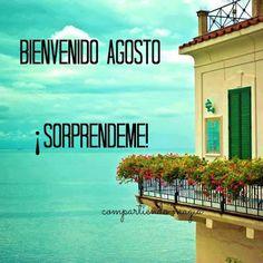 Bienvenido Agosto, ¡Sorpréndeme! - Imagenes con Frases, Fotos y Carteles para Compartir
